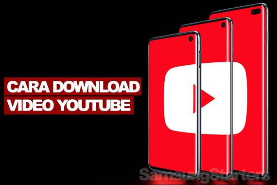 Cara Download Video Youtube di Hp Samsung