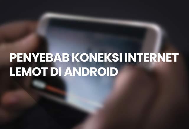 Penyebab Internet Lemot di Android Samsung